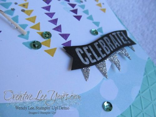 Let's Celebrate by Wendy Lee, #creativeleeyours, Stampin' Up!, Celebrate Today, Birthday Card