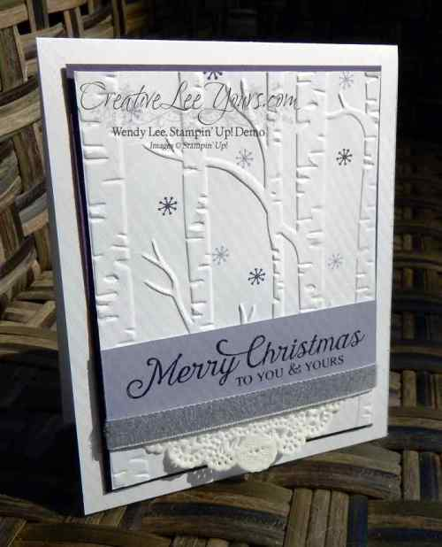 Winter Woods by Wendy Lee, #creativeleeyours, Stampin' Up!, Oct 2015 FMN class, Christmas, Woodland embossing folder, six sayings, peaceful pines