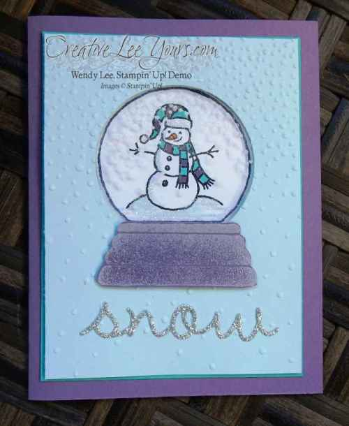 Sparkly Seasons Snowman by Wendy Lee, #creativeleeyours, Stampin' Up!, snow globe, christmas card