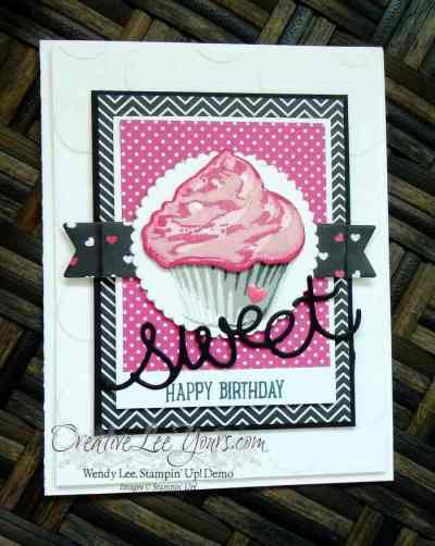 Sweet Cupcake Birthday by Wendy Lee, Stampin Up!,#creativeleeyours, Sweet Cupcake stamp set, hand make cards, stamping, August 2016 FMN class
