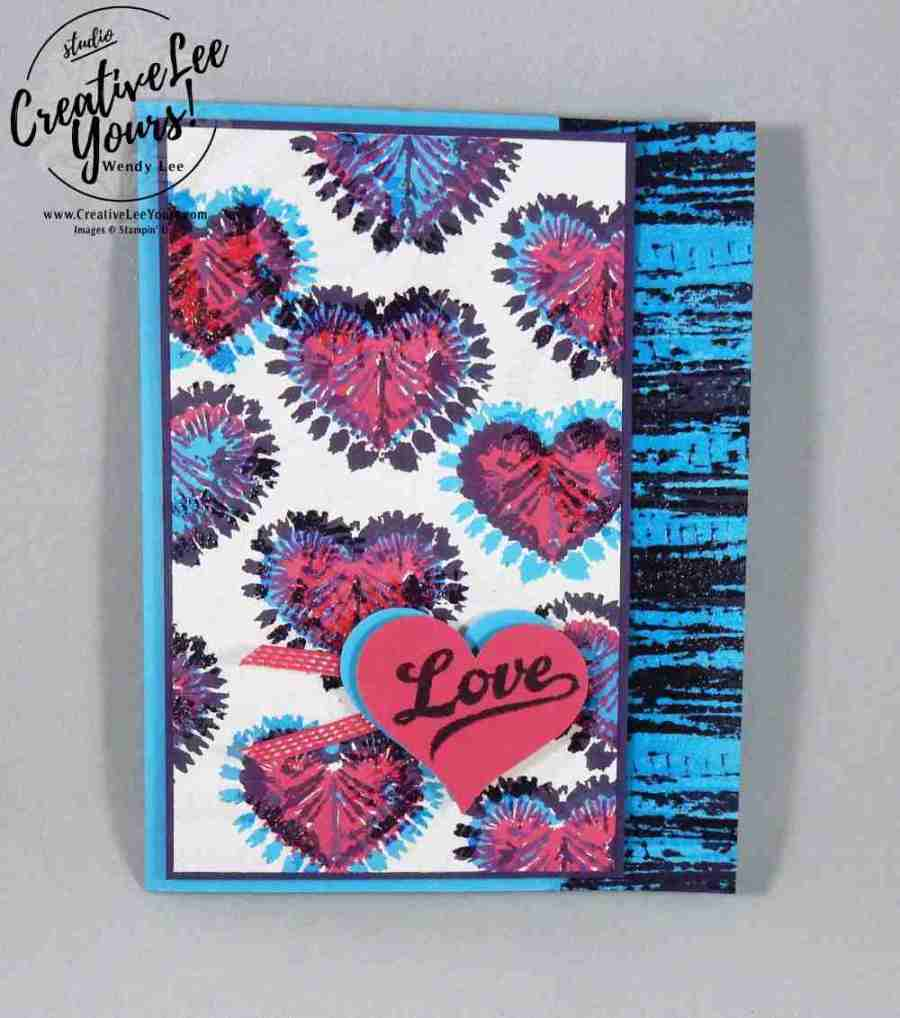 Tie Dye Love by Wendy Lee, Stampin Up, #creativeleeyours, Tie Dyed stamp set, embossing, hand made card, love, valentine