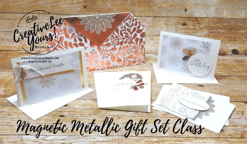 Magnetic Metallic Gift Set Online Class by Wendy Lee, Stampin Up, handmade, stamping, rubber stamps, 3D projects, all occasion cards, special celebrations card, elegant, birthday, wedding, #creativeleeyours