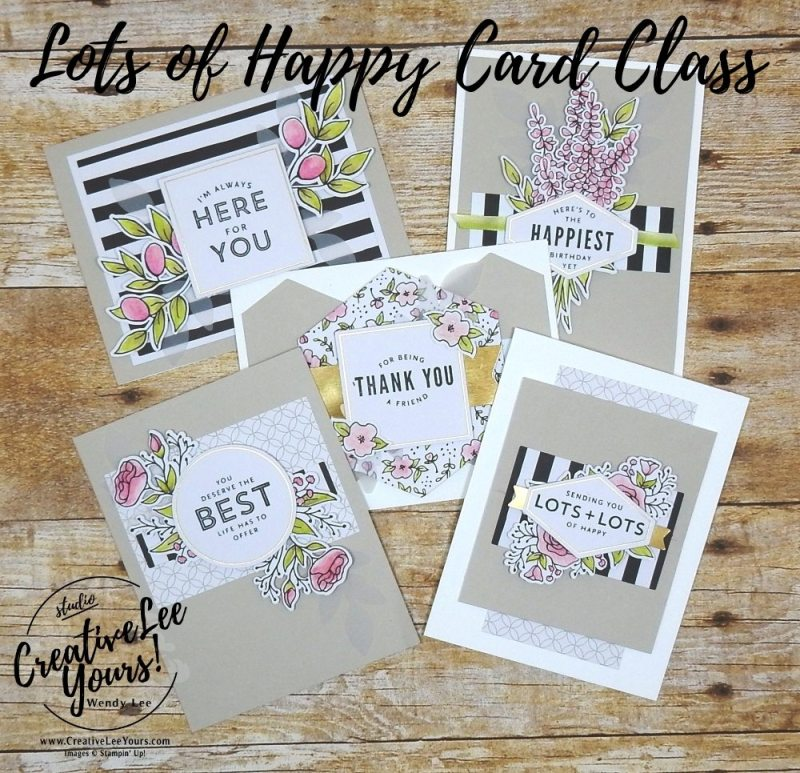 Lots of Happy card class with wendy lee,stampoin up, handmade,stamping,#creativeleeyours,creatively yours,all occasions cards, kit, quick & easy