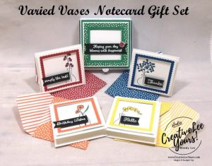 Varied Vases Notecard Gift Set Class by wendy lee,cardmaking, handmade card, rubber stamps, stamping, stampin up, #creativeleeyours, creatively yours, creative-lee yours, SU, SU cards, birthday, varied vases stamp set, thank you, friend, quick & easy, 3D
