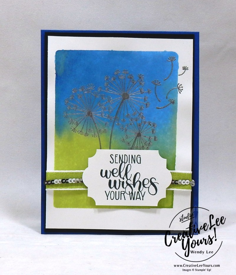 Well Wishes by Jennifer Moretz,wendy lee, Stampin Up, stamping, handmade card, friend, thank you, birthday, get well, #creativeleeyours, creatively yours, creative-lee yours, diemonds team swap, dandelion wishes stamp set, SU, SU cards, rubber, watercolor technique