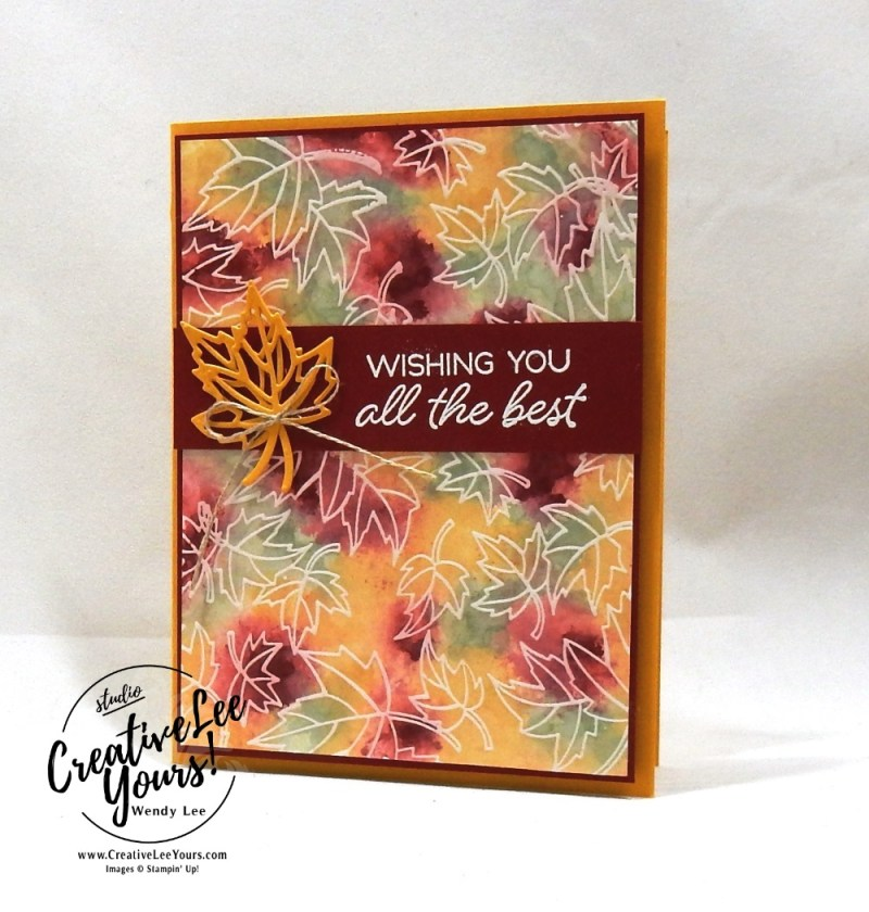 Polished Stone Leaves by wendy lee, Stampin Up, stamping, handmade card, friend, thank you, birthday, #creativeleeyours, creatively yours, creative-lee yours, blended seasons tutorial,polished stone technique, SU, SU cards, rubber stamps,color your season promotion, paper crafting, limited time, all occasions, flowers, leaves, stitched seasons framelits, free tutorial