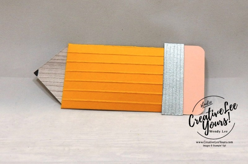 Pencil Gift Card Holder by Wendy Lee, Printable Tutorial, Kylie's International Highlights Blog Hop , stampin Up, #creativeleeyours, hand made, teacher gift, secretaries day, stamping, creatively yours, creative-lee yours, a little wild stamp set, printable tutorial