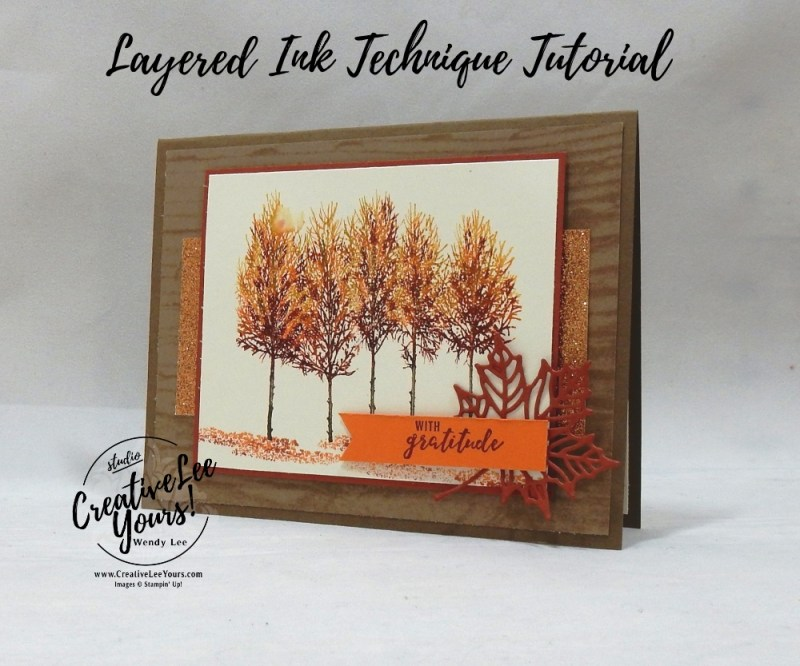 Layered Ink Trees by wendy lee, Stampin Up, stamping, handmade card, friend, thank you, birthday, grateful, fall card, #creativeleeyours, creatively yours, creative-lee yours, diemonds team, winter woods stamp set, SU, SU cards, rubber stamps, stamparatus technique, itty bitty greetings stamp set, demonstrator