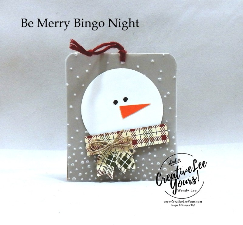 Punched Art Snowman Gift Tag by wendy lee, Be Merry Bingo night, Stampin Up, stamping, handmade, gift tag, holiday, christmas, #creativeleeyours, creatively yours, creative-lee yours, SU, SU cards, rubber stamps, paper crafting, Alpine adventure stamp set,Merry Christmas, Happy Holidays, DIY, fast and easy, snowman