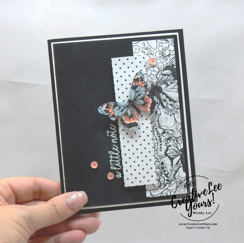 Just A Note by wendy lee, Stampin Up, stamping, handmade card, friend, thank you, birthday, #creativeleeyours, creatively yours, creative-lee yours, SU, SU cards, rubber stamps, demonstrator, business, DIY, incentive trip, occasions sneak peak, cling stamps, butterfly gala, butterfly punch, black and white, fast & easy, spotlighting, kylie bertucci, demonstrator training, blog hop