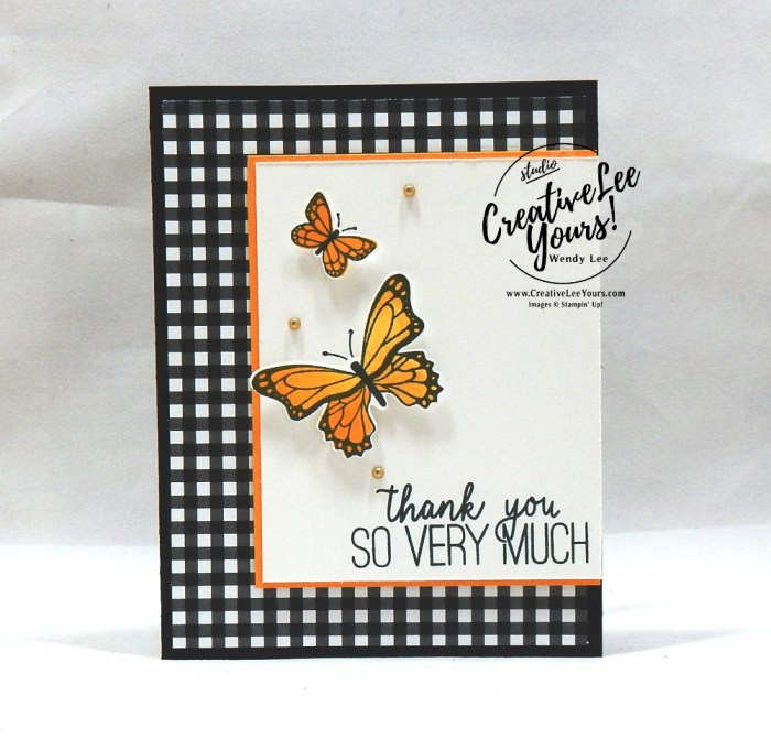 Thank You Butterflies by wendy lee, Stampin Up, stamping, handmade card, friend, thank you, birthday, #creativeleeyours, creatively yours, creative-lee yours, SU, SU cards, rubber stamps, demonstrator, business, DIY, cling stamps, butterfly gala, black and white, fast & easy, spotlighting, 2 step stamping,incentive trip, butterfly punch, kylie bertucci, demonstrator training, blog hop, printable tutorial