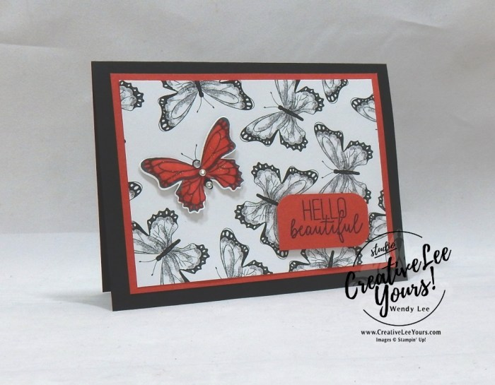 Hello Beautiful by Courtney Reosig, Wendy Lee, Stampin Up, stamping, handmade card, friend, thank you, birthday, #creativeleeyours, creatively yours, creative-lee yours, SU, SU cards, rubber stamps, demonstrator, business, DIY, cling stamps, butterfly gala, black and white, fast & easy, spotlighting, 2 step stamping, butterfly punch, butterflies, diemonds team swap[xyz-ihs snip