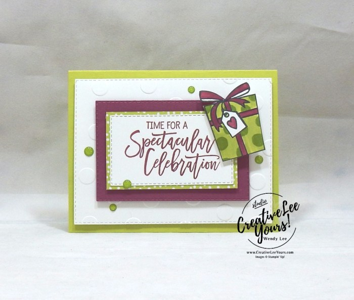 Spectacular Celebration by wendy lee, Stampin Up, stamping, handmade card, friend, celebrate, graduation, birthday, wedding, #creativeleeyours, creatively yours, creative-lee yours, SU, SU cards, rubber stamps, paper crafting, all occasions, DIY, birthday cheer stamp set, presents, pattern paper