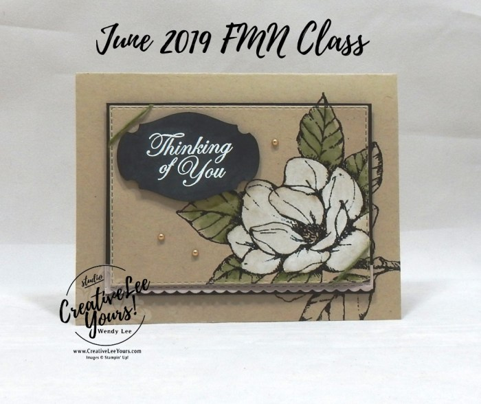 Thinking Of You Magnolia by Wendy Lee, sneak peek, Tutorial, card club, stampin Up, SU, #creativeleeyours, hand made card, technique, friend, birthday, hello, thanks, flowersa, celebration, stamping, creatively yours, creative-lee yours, good morning stamp set, white wash, offset stamping, embossing, dies, DIY, FMN, forget me knot, June 2019, class, card club, technique