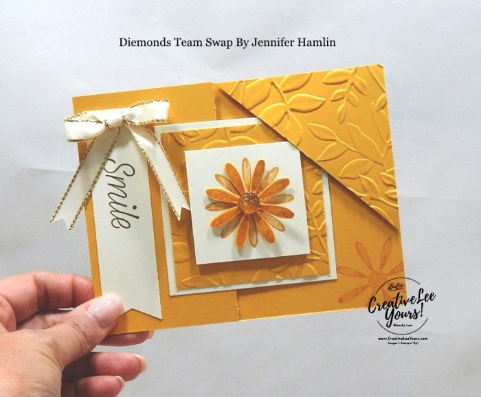 Smile by Jennifer Hamlin, wendy lee, Stampin Up, #creativeleeyours, creatively yours, creative-lee yours, stamping, paper crafting, handmade, all occasion cards, class, friend, daisy lane stamp set, diemonds team swap, encouragement, embossing, flowers, corner pocket, fun fold