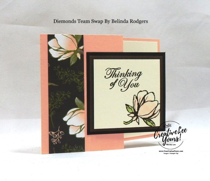Cut Away Panel by Belinda Rodgers, Wendy Lee, stampin Up, SU, #creativeleeyours, hand made card, technique, friend, birthday, hello, thanks, flowers, celebration, stamping, creatively yours, creative-lee yours, good morning stamp set, coloring, DIY, ,diemonds team swap