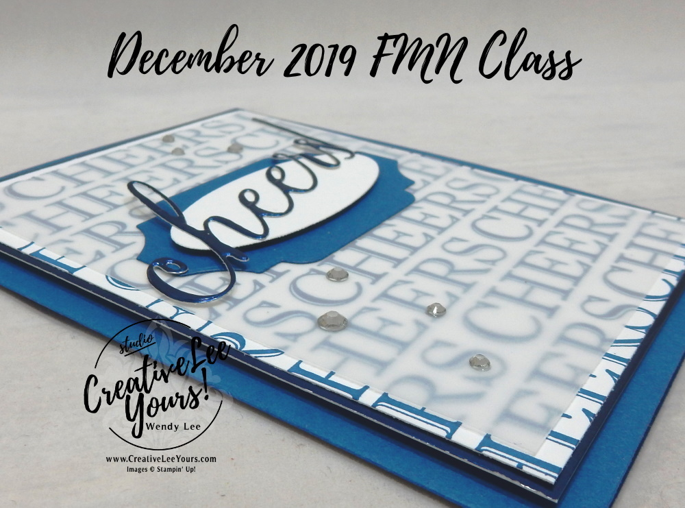 Birthday Cheers by Wendy Lee, Tutorial, card club, stampin Up, SU, #creativeleeyours, hand made card, technique, Cheers to that stamp set, friend, celebration, stamping, creatively yours, creative-lee yours, DIY, FMN, forget me knot, December 2019, class, card club, cheers, birthday, new years, cheers dies, detailed bands dies, masculine