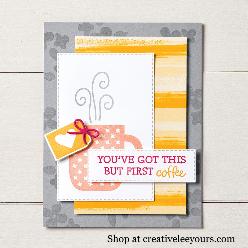 Rise and Shine with Wendy Lee, stampin Up, SU, #creativeleeyours, handmade card, rise and shine stamp set, friend, celebration, congratulation, thank you, tea, coffee, mugs, cups, stamping, creatively yours, creative-lee yours, DIY, paper crafts, #SAB, #saleabration, video, reversable