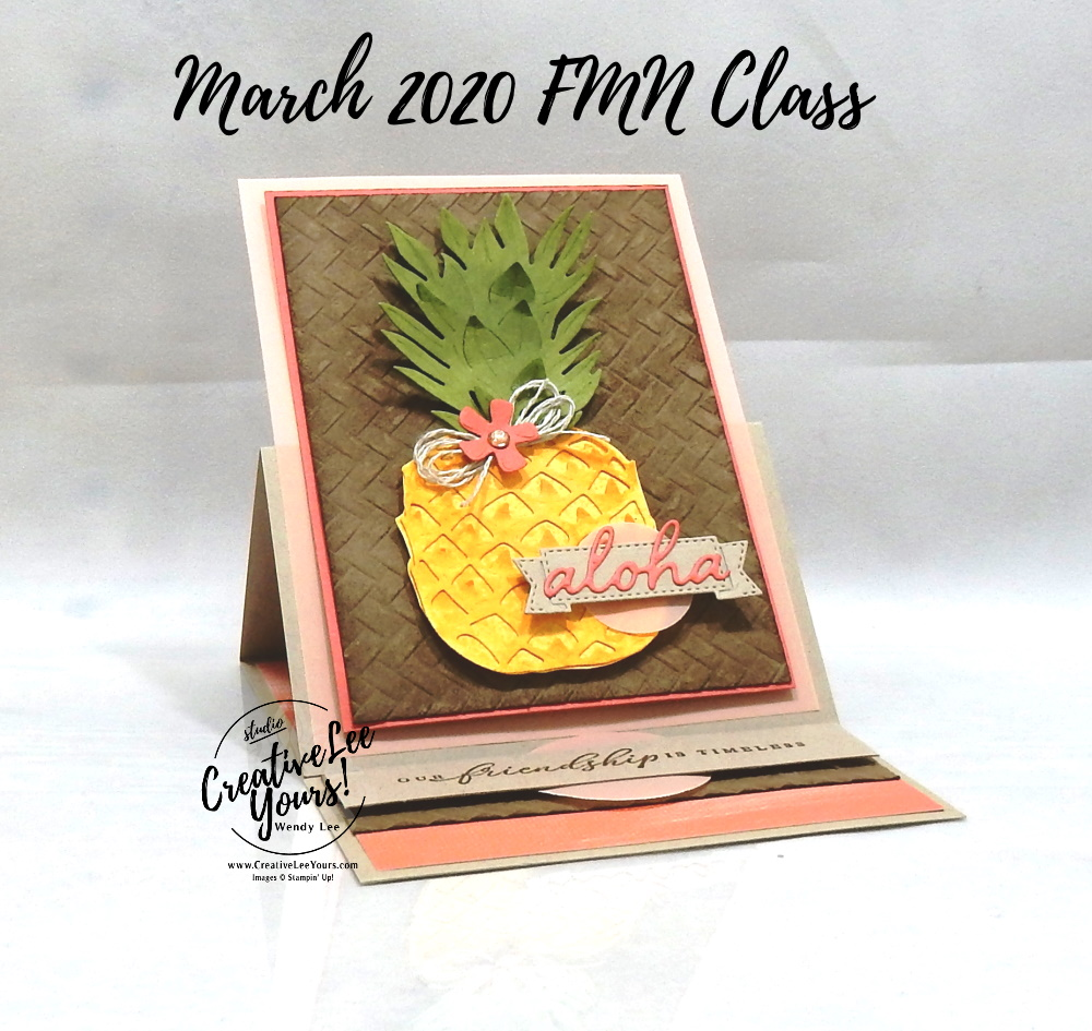 Aloha by wendy lee, Stampin Up, #creativeleeyours, wendy lee, creatively yours, creative-lee yours, stamping, paper crafting, handmade, cards, class, friend, crafts, thinking of you, birthday, sympathy, thank you, congratulations, easel fun fold, tutorial, card club, FMN, forget me not, card class, pineapple, faux suede, spritzing, timeless tropical