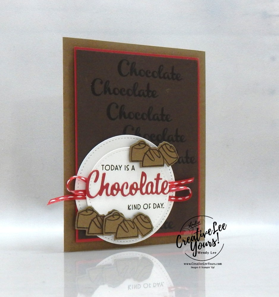 A Chocolate Kind Of Day by wendy lee, Stampin Up, #creativeleeyours, creatively yours, #stampinupdemonstrator ,#cardmaking #handmadecard #rubberstamps #stamping, SU, SUO, creative-lee yours, #DIY, #papercrafts , #papercraft , #papercrafting , fellowship, video, friend, birthday, chocolate, celebration, nothings better than stamp set, live paper crafting, ,#onlinecardclasses,#makeacardsendacard ,#makeacardchangealife, #tutorial, Facebook live, love you more than dies