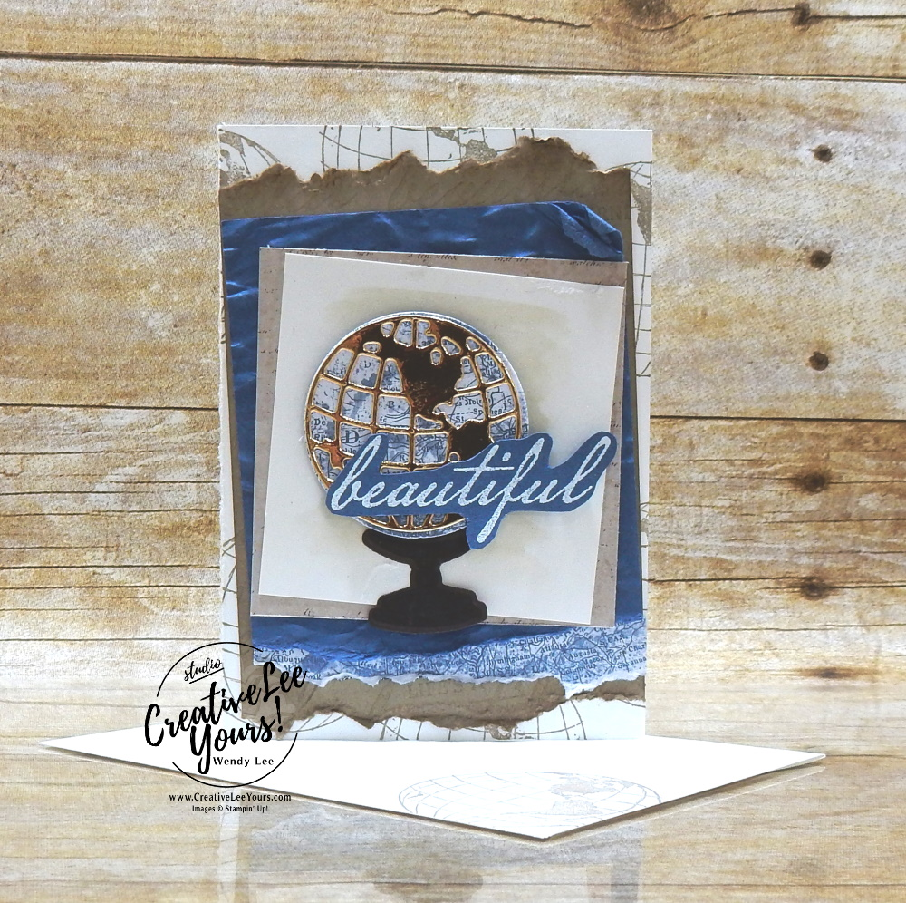 Beautiful by wendy lee , #creativeleeyours , #stampinup , #su , #stampinupdemonstrator , #cardmaking, #handmadecard, #rubberstamps, #stamping, #DIY, #papercrafts , #papercraft , #papercrafting , #papercraftingsupplies, #papercraftingisfun, #papercraftingideas, #makeacardsendacard ,#makeacardchangealife, beautiful world, world map, masculine card,globe, M&M, memories and more