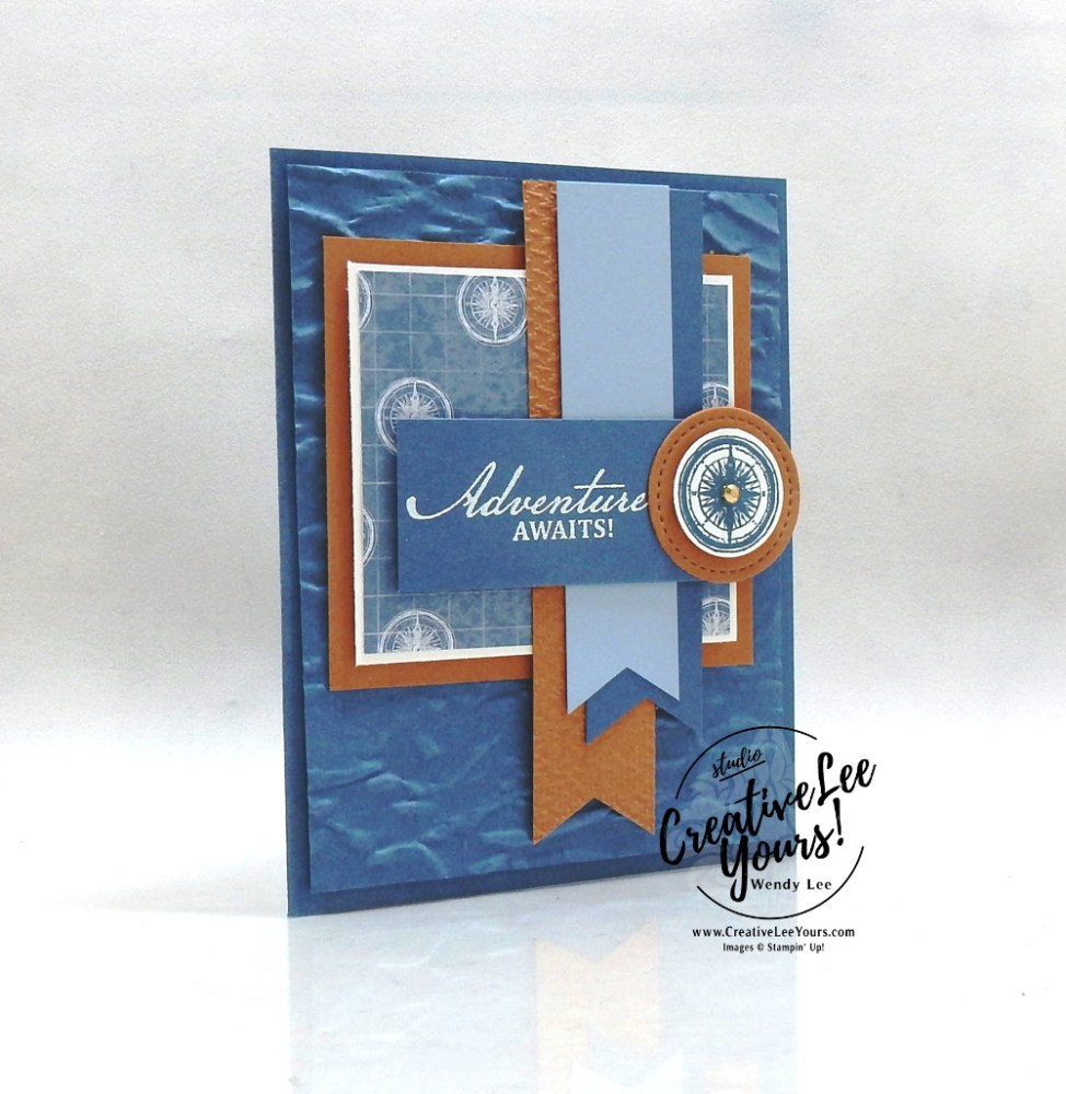Adventure Awaits by wendy lee, Stampin Up, #creativeleeyours, creatively yours, #stampinupdemonstrator ,#cardmaking #handmadecard #rubberstamps #stamping, SU, SUO, creative-lee yours, #DIY, #papercrafts , #papercraft , #papercrafting , fellowship, video, friend, birthday, celebration, beautiful world stamp set, live paper crafting, ,#onlinecardclasses,#makeacardsendacard ,#makeacardchangealife, #tutorial, Facebook live, #blueridgestampinescape,  #papercraftingsupplies, #papercraftingisfun, masculinecard