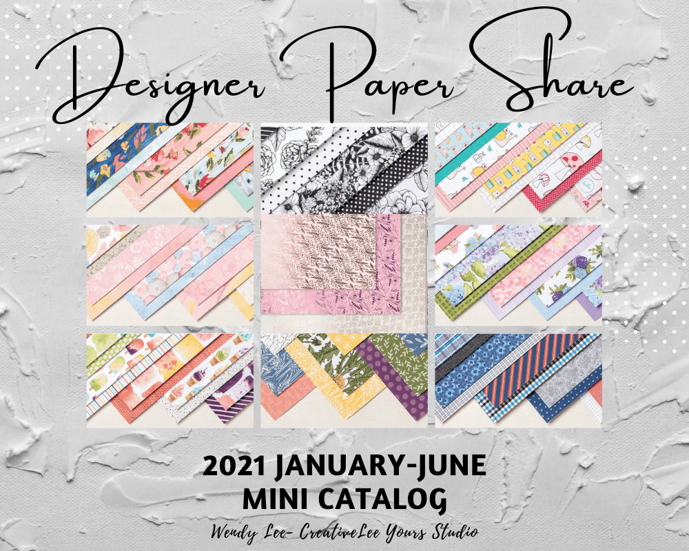 2021 january-june mini catalog, Occasions catalog, designer series paper share, ribbon share, Wendy Lee, stampin up, papercrafting, #creativeleeyours, creativelyyours, creative-lee yours, SU, #loveitchopit, pattern paper, accessories, one sheet wonder, SU, DSP, OSW, #stampinupdemonstrator, #DIY, #papercrafts , #papercraft , #papercrafting , #simplestamping, new products, sampler, #papercraftingsupplies, #papercraftingisfun, #papercraftingideas, #papercraftingsupplies,