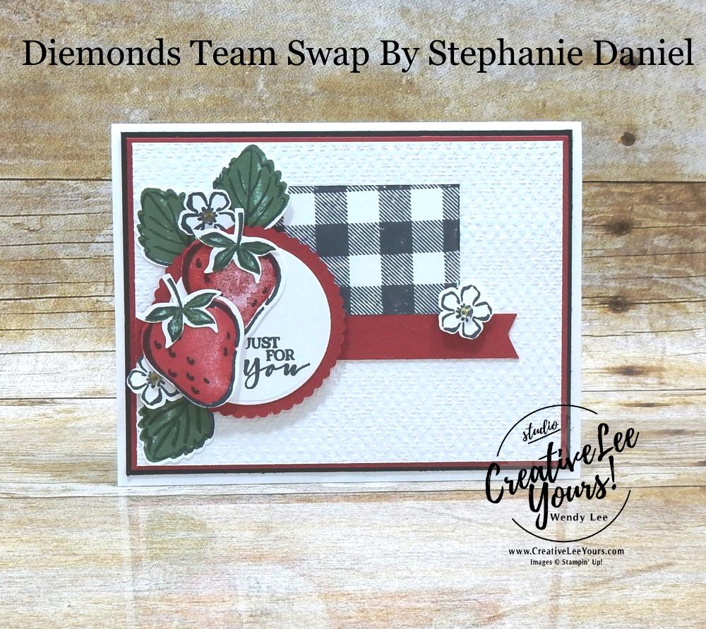 Just For You by Stephanie Daniel, Wendy Lee, Sweet Strawberry stamp set, Buffalo stamp set, stampin up, stamping, SU, #creativeleeyours, creatively yours, creative-lee yours, #cardmaking #handmadecard #rubberstamps #stamping, friend, celebration, congratulations, thank you, hello, birthday, warm wishes, , stamping, DIY, paper crafts, #papercrafting , #papercraftingsupplies, #papercraftingisfun , #makeacardsendacard ,#makeacardchangealife, #diemondsteam, #businessopportunity, #diemondsteamswap, flowers, strawberry