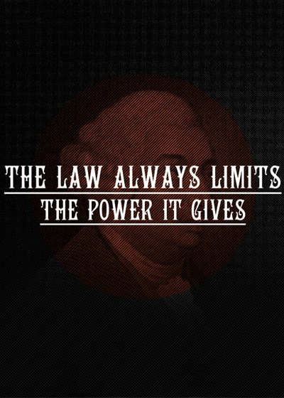the-law-always-limits-the-power-it-gives
