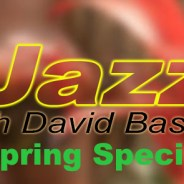 Jazz with David Basse- Spring Special