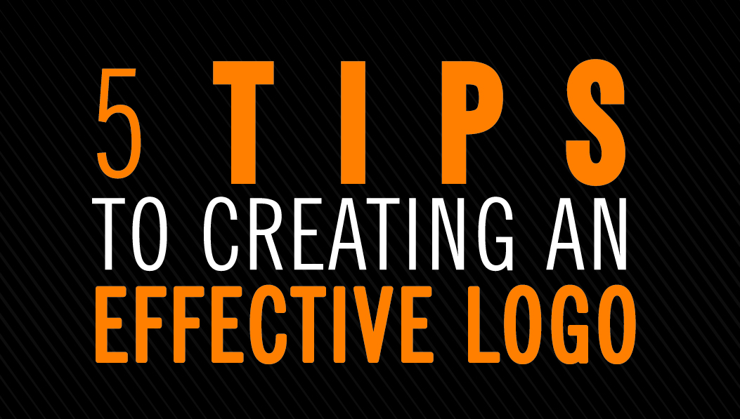 5 Tips To Creating An Effective Logo