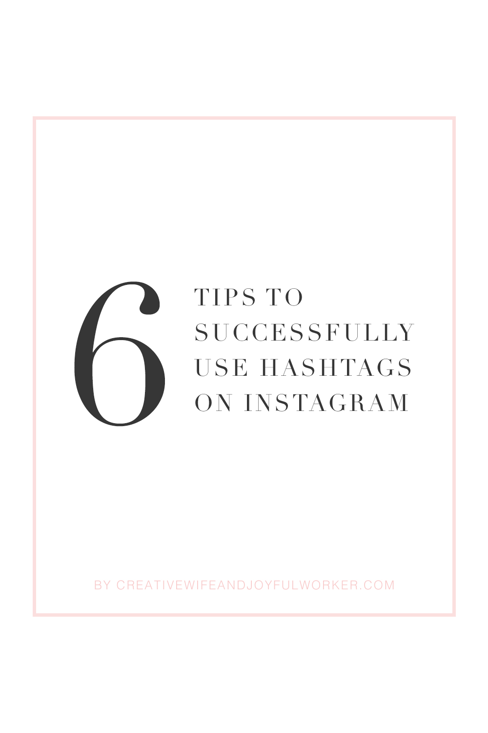 Six Tips | How to Use Hashtags on Insagram