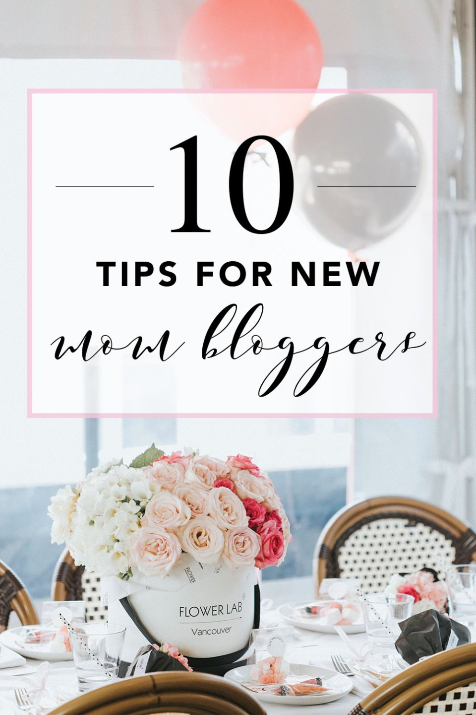 10 Tips For New Mom Bloggers
