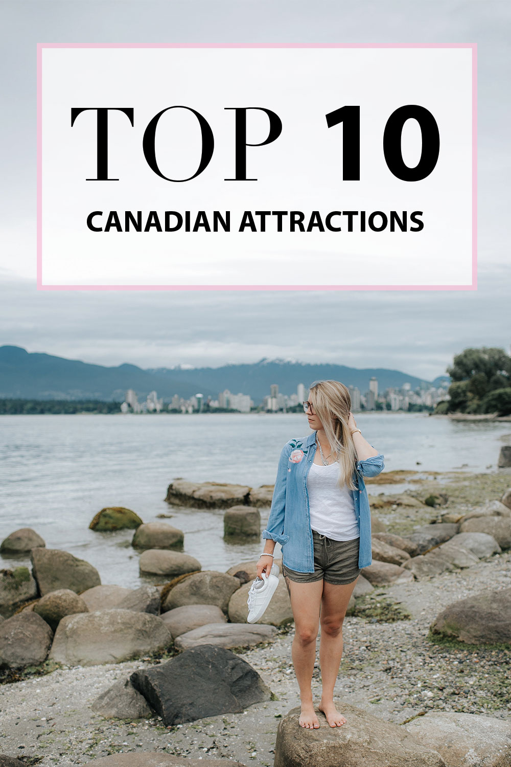 Top 10 Canadian Attractions on my Bucket List