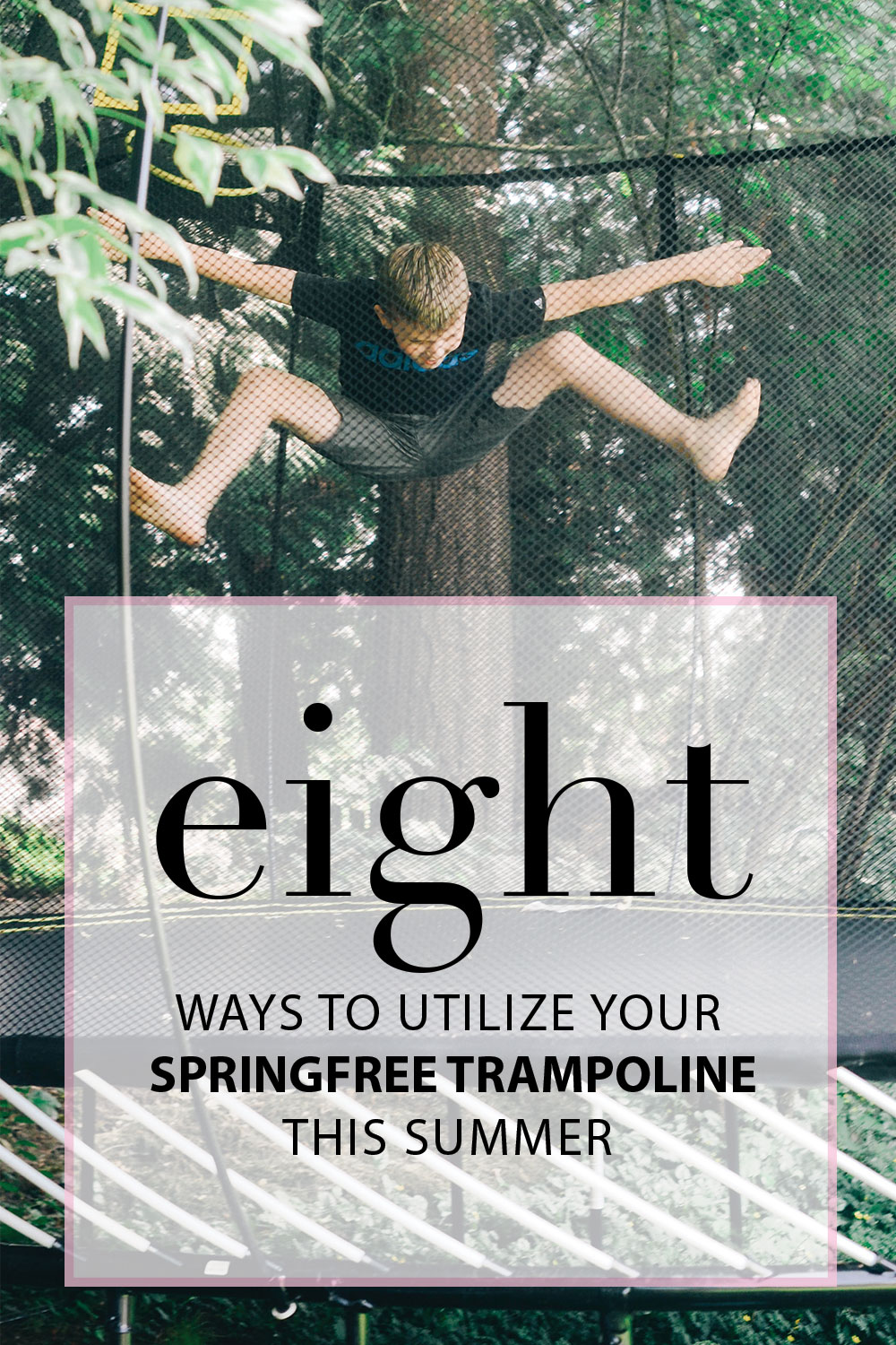 8 Ways to Utilize Your Springfree Trampoline this Summer