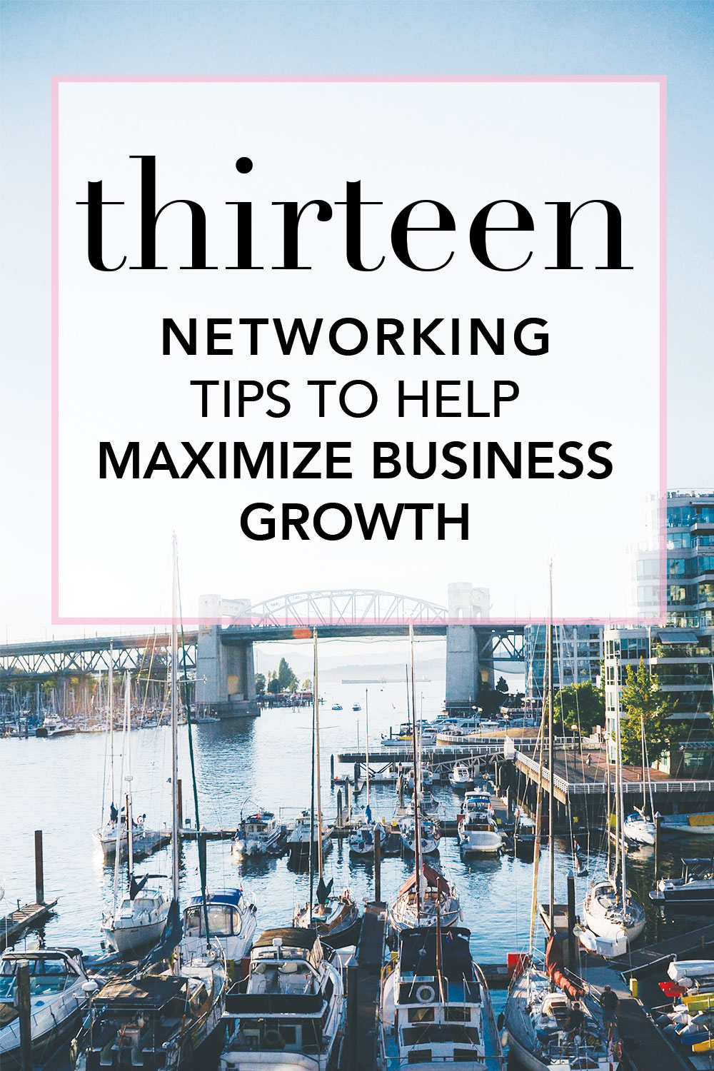 13 Networking Tips to Maximize Your Business
