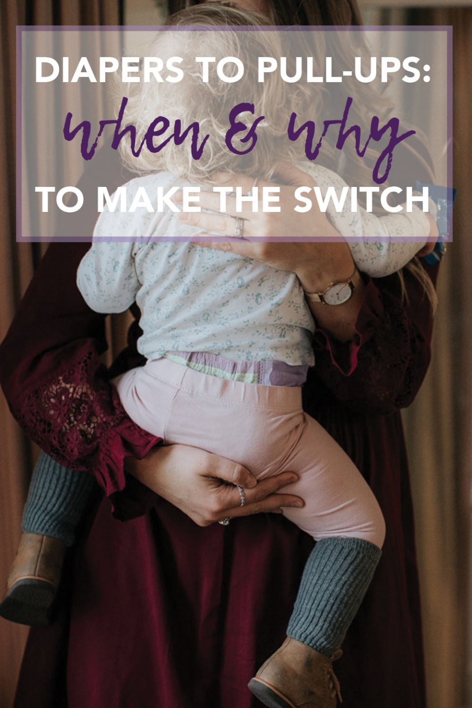Diapers to Pulls: When and Why to Make the Switch