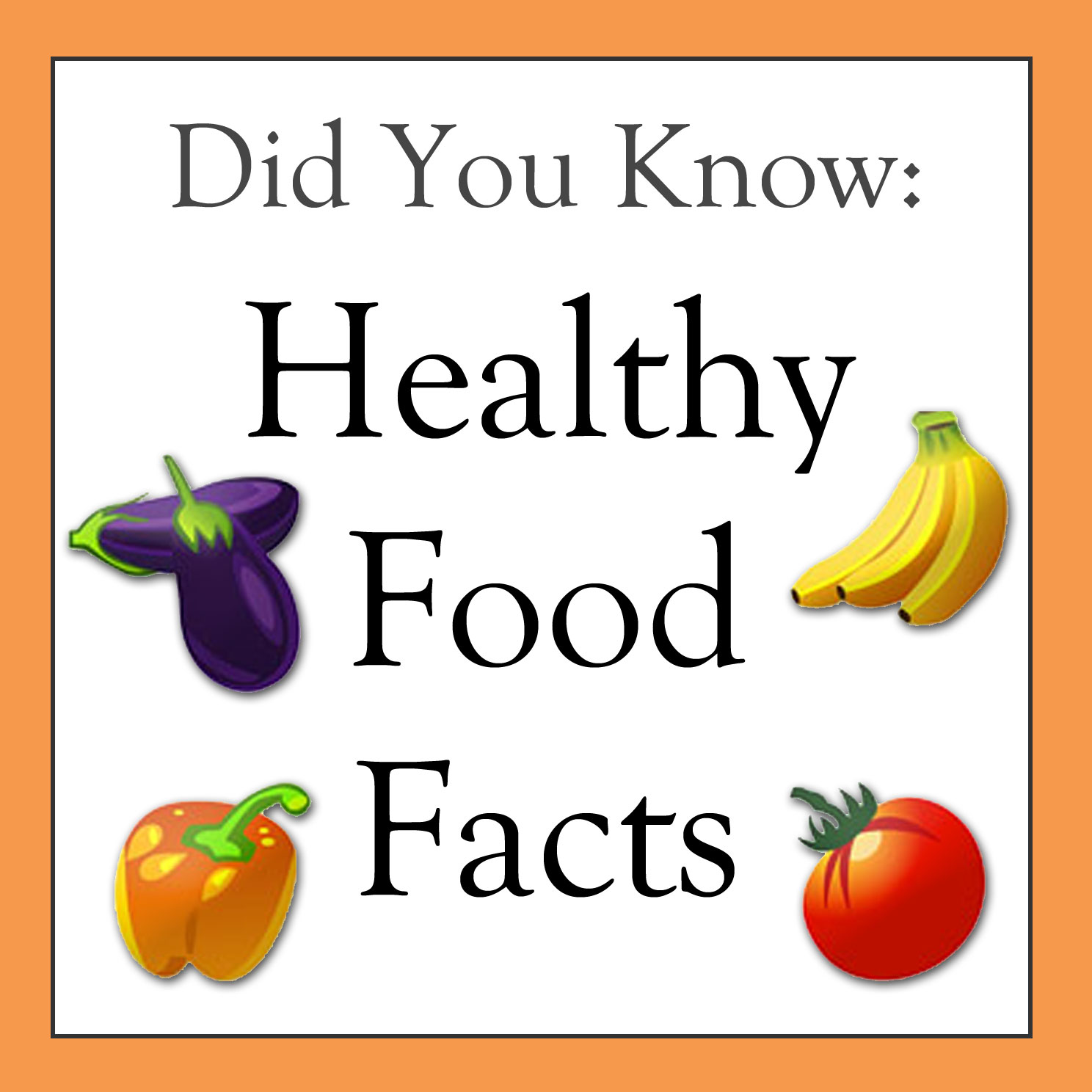 Did You Know Healthy Food Facts