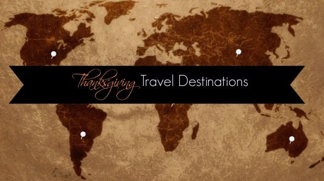 thanksgiving travel destinations