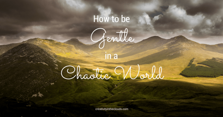 How to be Gentle in a Chaotic World