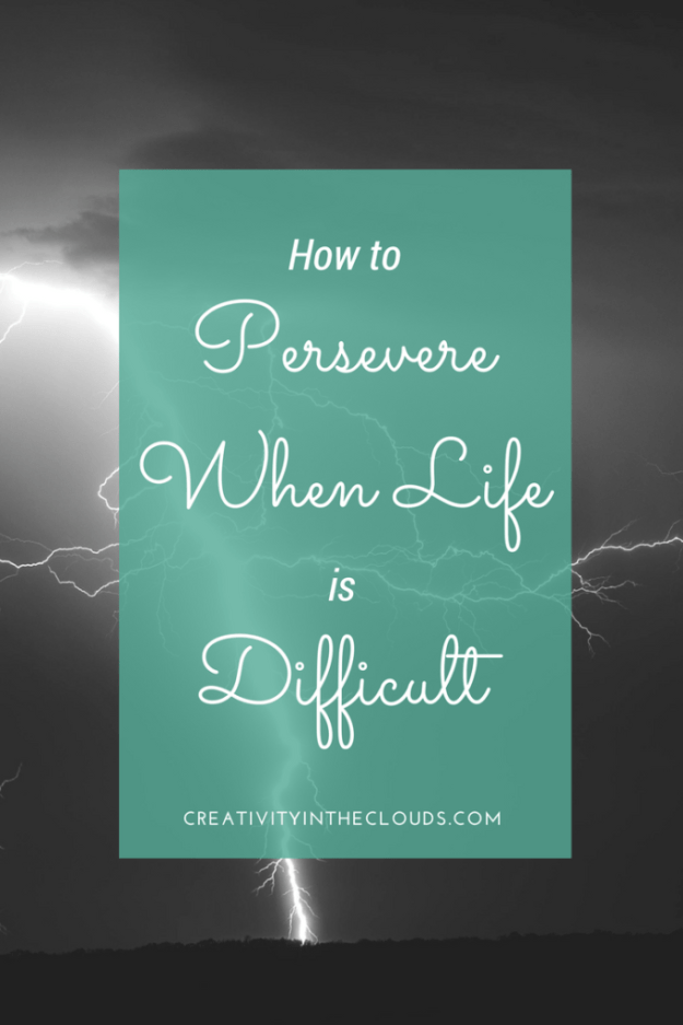 Persevering When Life is Difficult