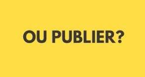Où publier - sur fond jaune