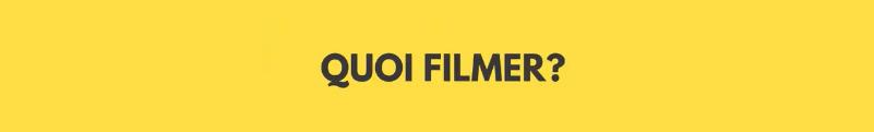 "Texte ""Quoi filmer"" sur fond jaune"