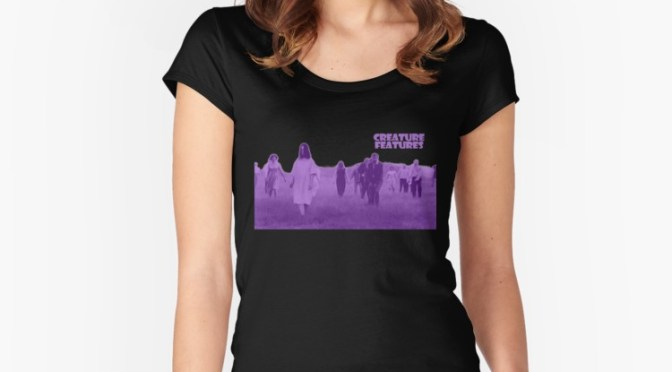 New Night of the Living Dead/Creature Feature Shirts!