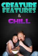 Creature Features & Chill