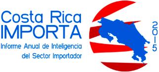 COSTA RICA IMPORTA 2015 - Informe Anual de inteligencia del sector importador. CRECEX