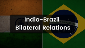 What does the Brazilian President's visit on India's Republic Day mean for India- Brazil Relations?