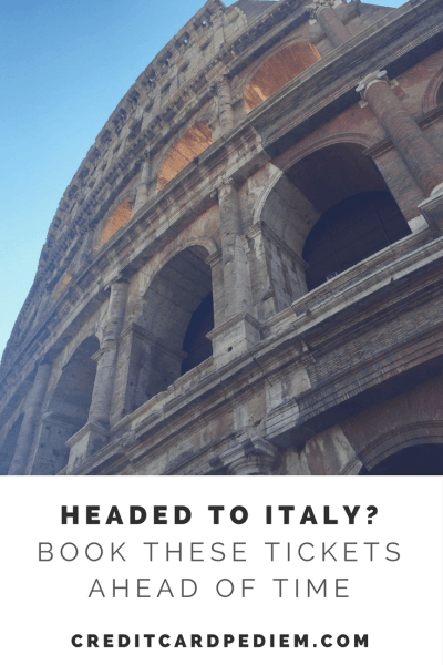 Headed to Italy? Book These Tickets Ahead of Time