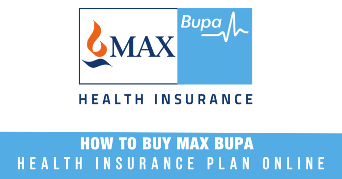 How To Buy Max Bupa Health Insurance Plan Online