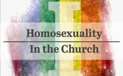 Homosexuality in the Church (Part 1)